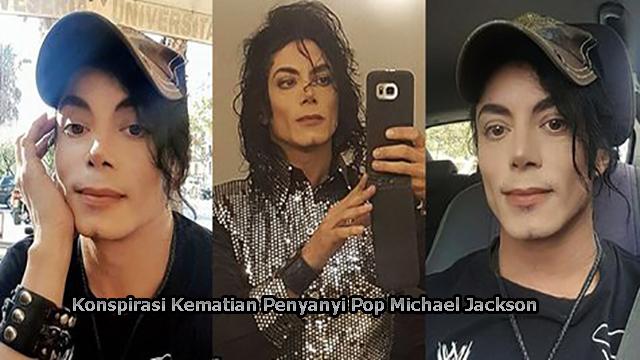 Konspirasi Kematian Penyanyi Pop Michael Jackson